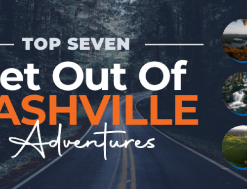 "Top Seven ""Get Out Of Nashville"" Adventures"
